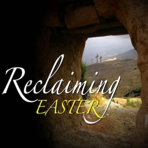 Reclaiming Easter Facebook 403x403
